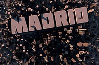 Top view of urban city in 3D with skycrapers, buildings and name Madrid