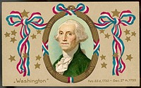 GEORGE WASHINGTON (1732 - 1799) First American President