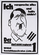 I promise everything and keep no promises. Poster from the Social Democrats against Adolf Hitler and the Nazis 1932.