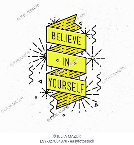 Belive in yourself Inspirational illustration, motivational quotes typographic poster design in flat style, thin line icons for frame, greeting card