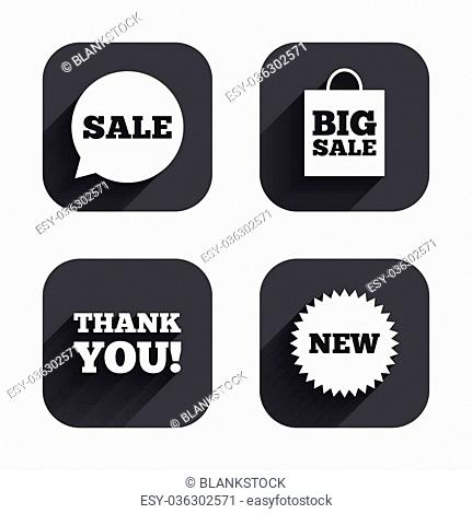 Sale speech bubble icon. Thank you symbol. New star circle sign. Big sale shopping bag. Square flat buttons with long shadow