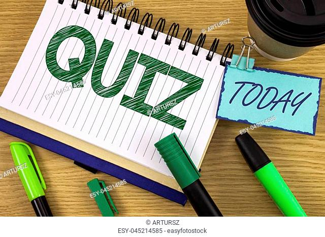 Writing note showing Quiz. Business photo showcasing Short Tests Evaluation Examination to quantify your knowledge written Noteoad wooden background Today Cup...