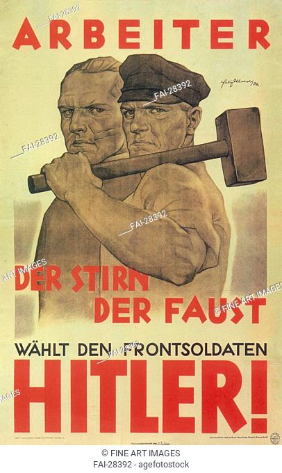 Vote for the front Soldier Hitler! by Albrecht, Felix (active 1932-1941)/Colour lithograph/Social and political posters/1932/Germany/Private Collection/Poster...