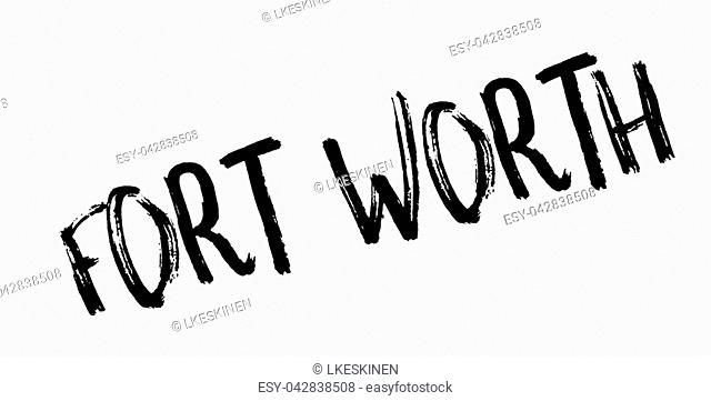 Fort Worth rubber stamp. Grunge design with dust scratches. Effects can be easily removed for a clean, crisp look. Color is easily changed