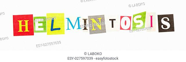 Helmintosis inscription made with cut out letters isolated on white background