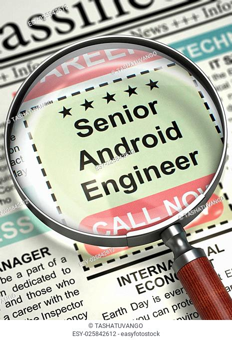 Loupe Over Newspaper with Classified Ad of Senior Android Engineer. Senior Android Engineer - Close Up View Of A Classifieds Through Magnifier