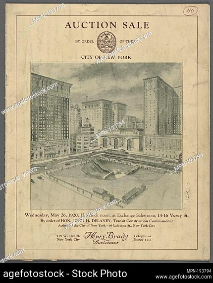 Auction Sale by order of the City of New York, by order of Hon. John H. Delaney, Transit Construction Commissioner. Maps of New York City and State New York...