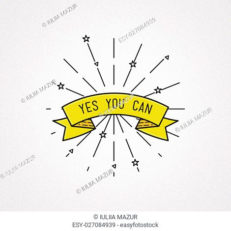 yes you can. Inspirational illustration, motivational quote typographic poster design in flat style, thin line icons for frame, greeting card