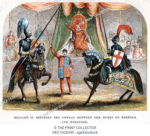 Richard II stopping the combat between the Dukes of Norfolk and Hereford, 1398. The king intervening in the blood feud between Henry Bolingbroke