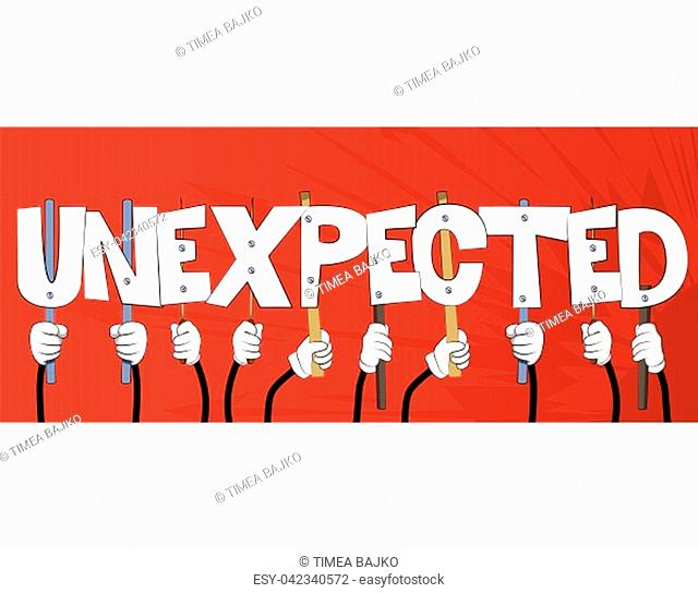 Diverse hands holding letters of the alphabet created the word Unexpected. Vector illustration