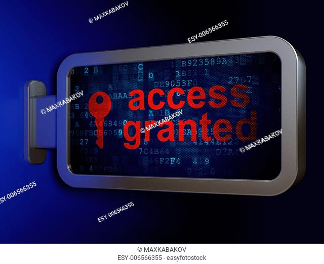 Privacy concept: Access Granted and Key on advertising billboard background, 3d render