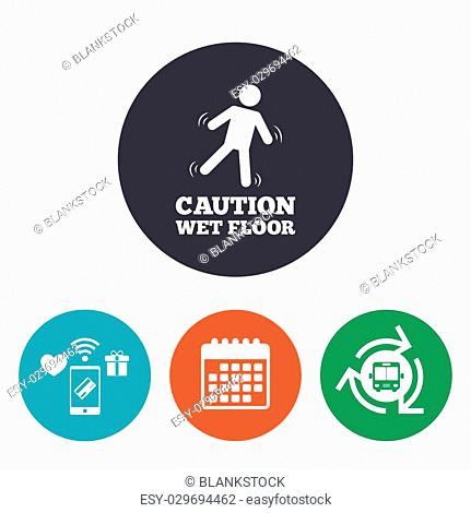 Caution wet floor sign icon. Human falling symbol. Mobile payments, calendar and wifi icons. Bus shuttle