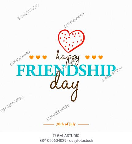 Happy Friendship Day card or background. 30th of July. Festive poster or banner with hand lettering. Flat design