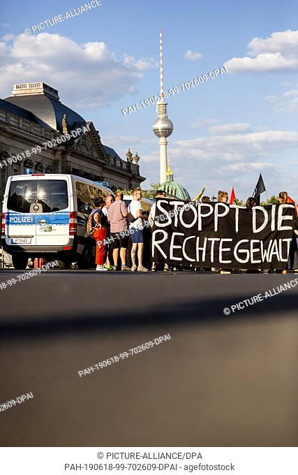 "18 June 2019, Berlin: """"Stop right-wing violence"""" is written on a banner at a rally against right-wing violence and on the occasion of the murder of the Kassel..."