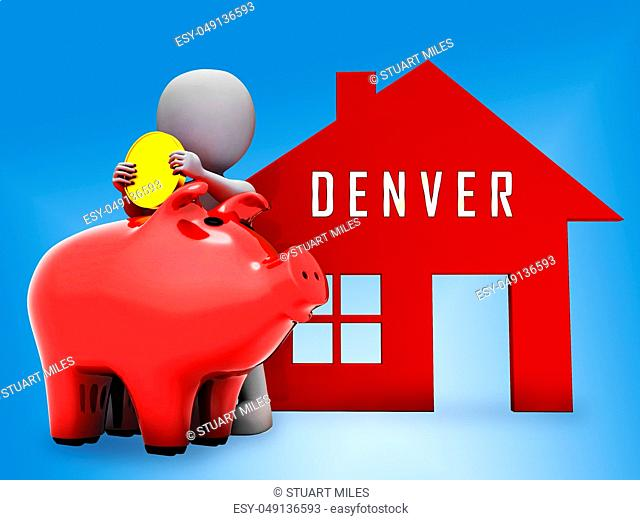Denver Real Estate Piggybank Illustrates Colorado Property And Investment Housing. Realty Purchasing And Selling - 3d Illustration