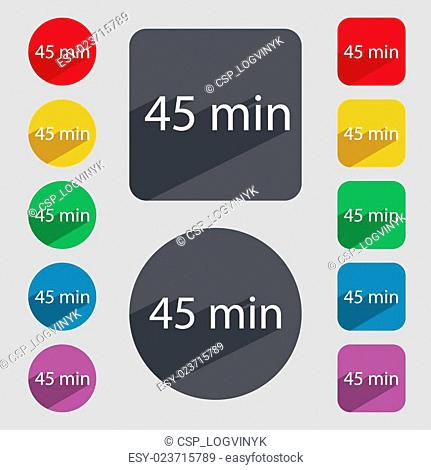 forty-five minutes sign icon. Set of colored buttons