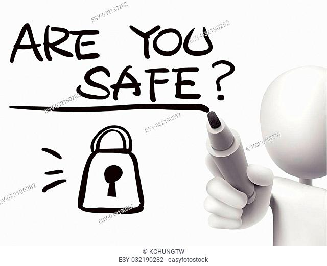 are you safe written by 3d man over transparent board