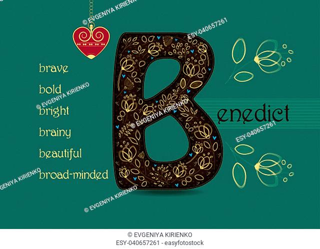 Name Day Card for Benedict. Artistic brown letter B with golden floral decor. Vintage red heart with chain. Words begining with the letter B - brave, bright