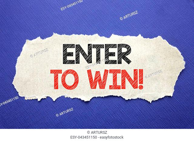 Handwriting Announcement text showing Enter to Win. Business concept for Winning in Competition Written note paper with black background with space