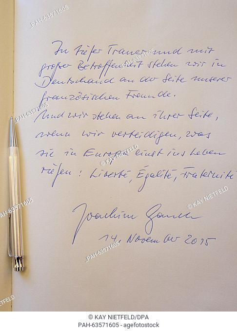 The text entered into the book of condolence after the Paris terrorist attacks, by German President Joachim Gauck at the French embassy in Berlin, Germany