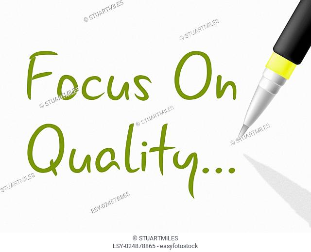 Focus On Quality Showing Excellent Approve And Perfection