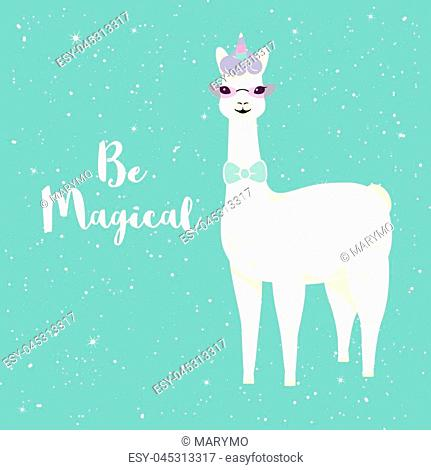 Cute cartoon llama character with unicorn horn and be magical motivational quote. Vector illustration. Design for cards, posters, invitations, t-shirts