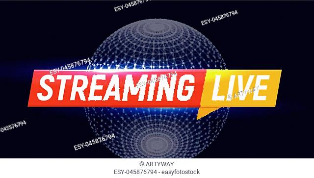 Streaming live logo, online video stream icon, world digital internet TV banner design, broadcast button, play media content button