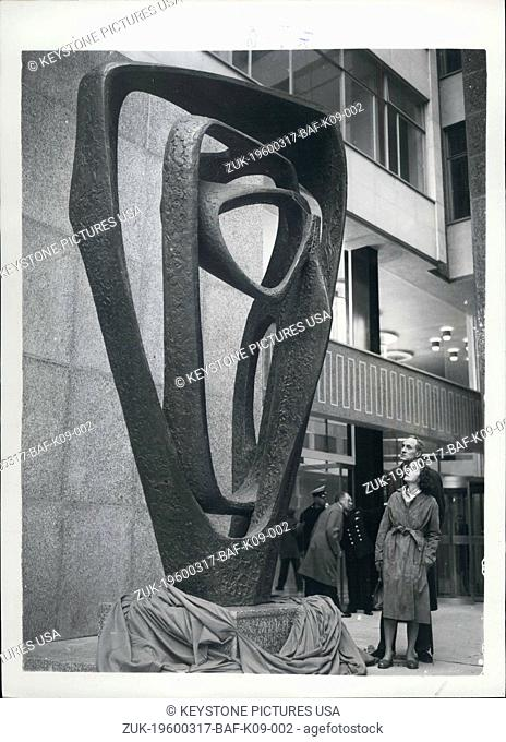 Mar. 17, 1960 - 'Meridian' The 15-Feet High Sculptre By Barbara Hepworth Is Unveiled At State House. Sir Philip Hendy, the director of the National gallery