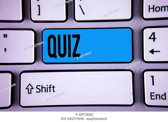 Conceptual hand writing showing Quiz. Business photo showcasing Short Tests Evaluation Examination to quantify your knowledge written Key Button Keyboard with...