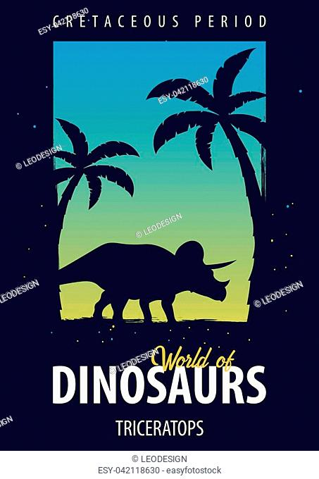 Poster World of dinosaurs. Prehistoric world. Triceratops. Cretaceous period