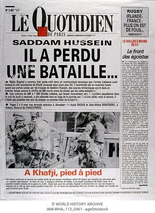 Front Page of the French publication 'Le Quotidien' reporting on the last days of the Gulf War, 3rd February 1991. The Gulf War (2 August 1990 - 28 February...