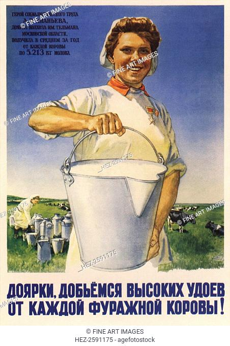 Milkmaid, let's achieve rich yield of milk of each forage cow! (Poster), 1950. Found in the collection of the Russian State Library, Moscow