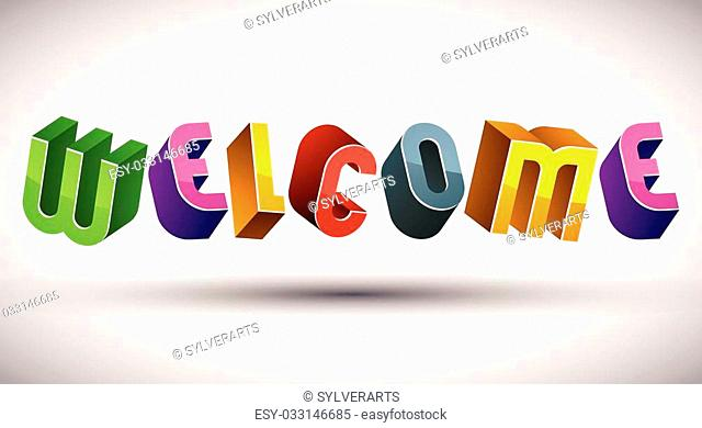 Welcome word made with 3d retro style geometric letters