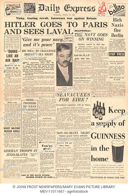 1940 front page Daily Express French Deputy Premier Pierre Laval meets Hitler and Von Ribbentrop in France. 23rd October 1940 issue