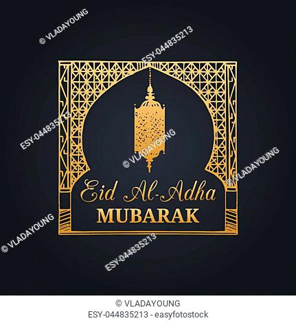 Eid al-Adha Mubarak calligraphic inscription translated into English as Feast of the Sacrifice. Hand sketched arch and lamp