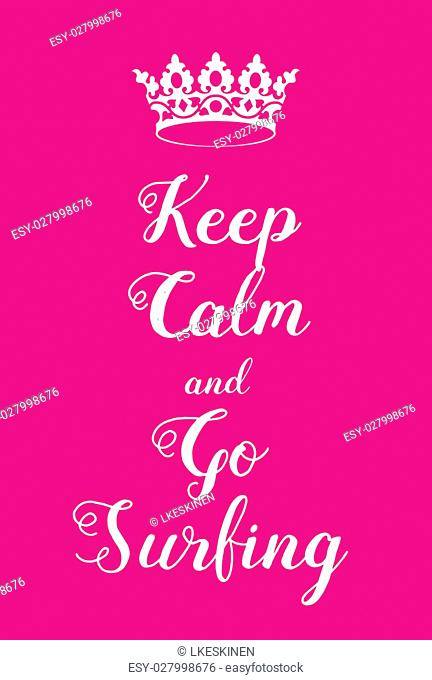 Keep Calm and go surfing poster. Adaptation of the famous World War Two motivational poster of Great Britain
