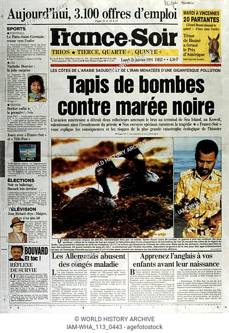 Front Page of the French publication 'France-Soir' reporting the environmental impact of the Gulf War; January 1991. The Gulf War (2 August 1990 - 28 February...