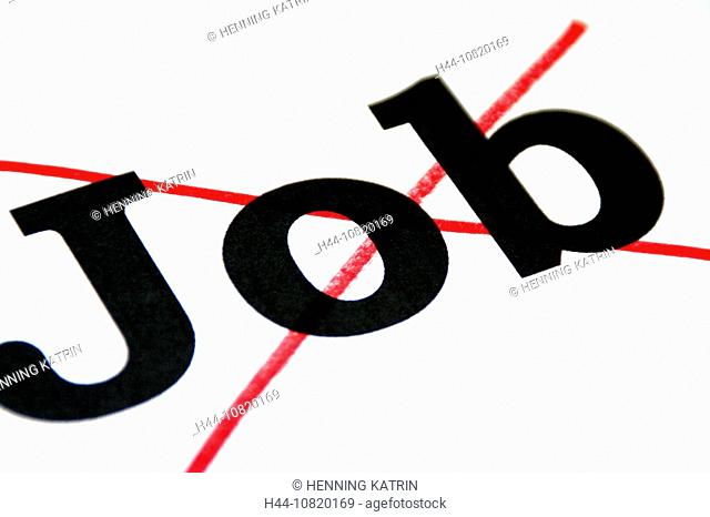 job, work, not, crossed out, no work, jobless, labor office, cross, stroked, painted, unemployment, pointlessly, pover