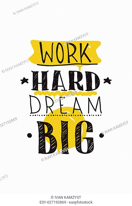 Work hard dream big. Color inspirational vector illustration, motivational quotes poster design in grunge style, thin line icon for frame, greeting card