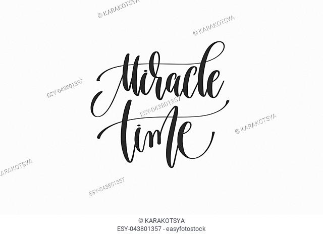 miracle time - hand lettering inscription to winter holiday design, calligraphy handwritten text, vector illustration