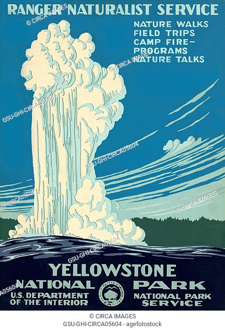 Poster Showing Old Faithful Erupting, Ranger Naturalist Service, Yellowstone National Park, U.S. Department of the Interior, National Park Service, Poster