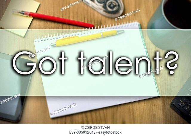 Got talent? - business concept with text