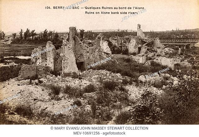 WWI - Berry-au-Bac, France - Ruins on the banks of the Aisne River