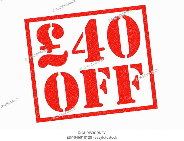 £40 OFF red Rubber Stamp over a white background