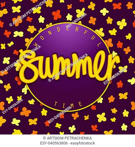 Summer Wonderful Time. Modern style bright label with lettering and flowers pattern.. Vector illustration for season design