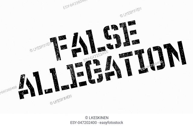 False Allegation rubber stamp. Grunge design with dust scratches. Effects can be easily removed for a clean, crisp look. Color is easily changed