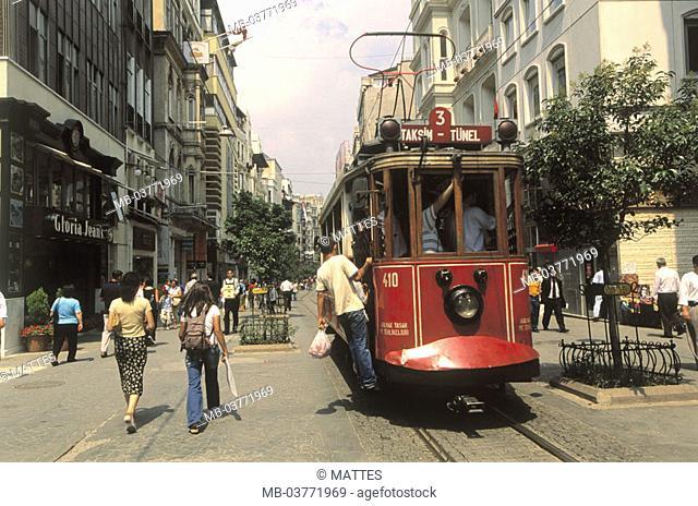 Turkey, Istanbul, Taksim quarter,  Istiklal Caddesi, pedestrians, tram  Middle east, fore Orient, Near east, Ottoman empire, city, district, shopping center