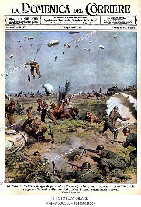 SECONDA GUERRA MONDIALE Soldati italiani cercano di fronteggiare la calata di paracadutisti nemici (anglo-americani) in Sicilia