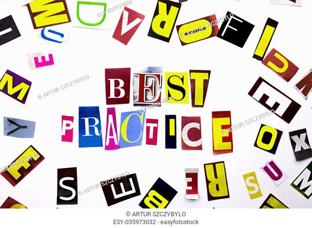 A word writing text showing concept of Best Practice made of different magazine newspaper letter for Business case on the white background with space