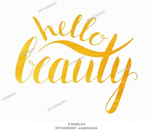 Handwritten calligraphic gold textured inscription Hello beauty on white background. Hand write lettering for banner, poster, postcard, t-shirt, greeting card